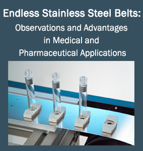 White paper: The Use of Solid Endless Stainless Steel Belts in Medical and Pharmaceutical Applications